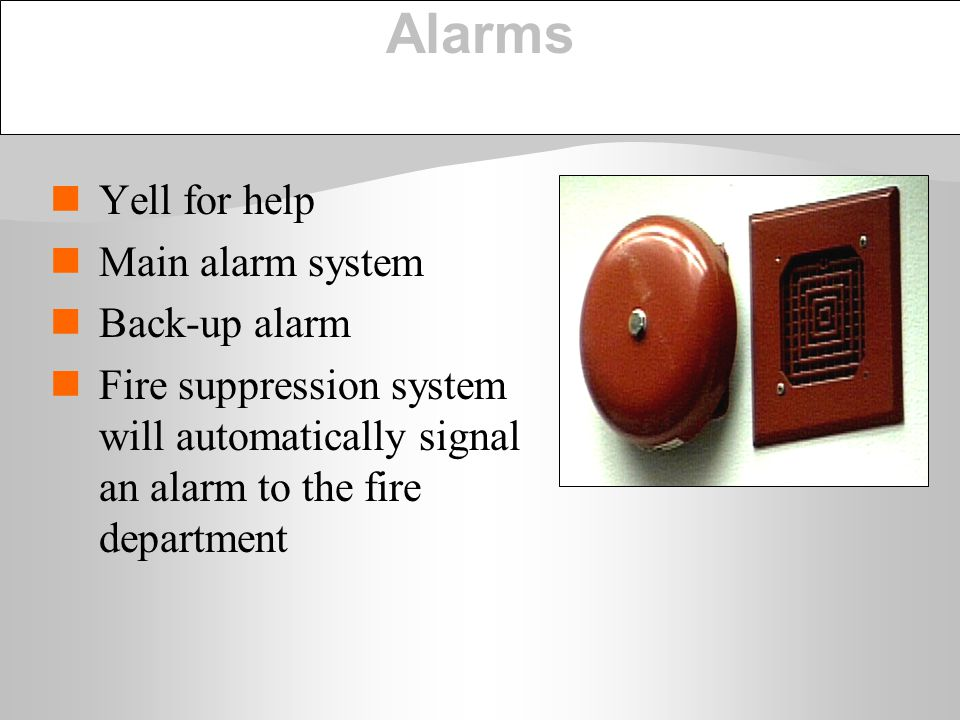 Alarms Yell for help Main alarm system Back-up alarm