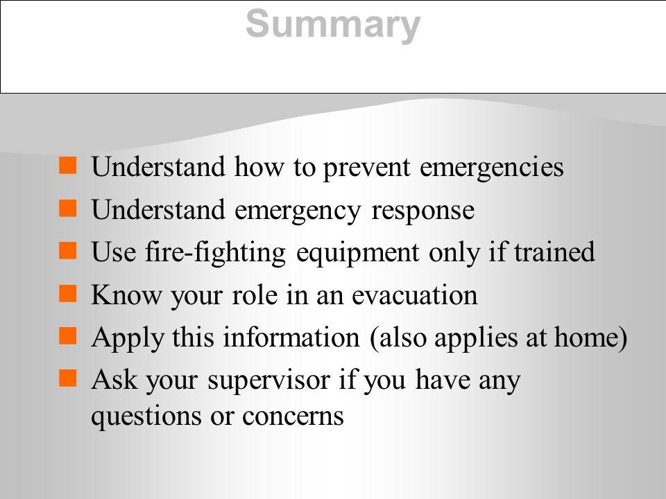 Summary Understand how to prevent emergencies