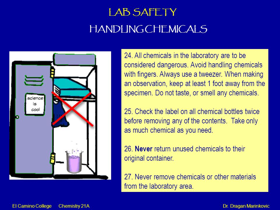 26. Never return unused chemicals to their original container.