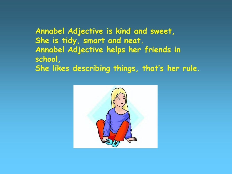 Annabel Adjective is kind and sweet,