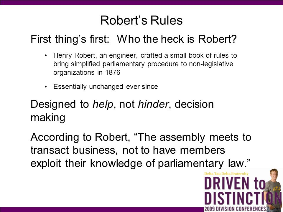 Robert's Rules First thing's first: Who the heck is Robert