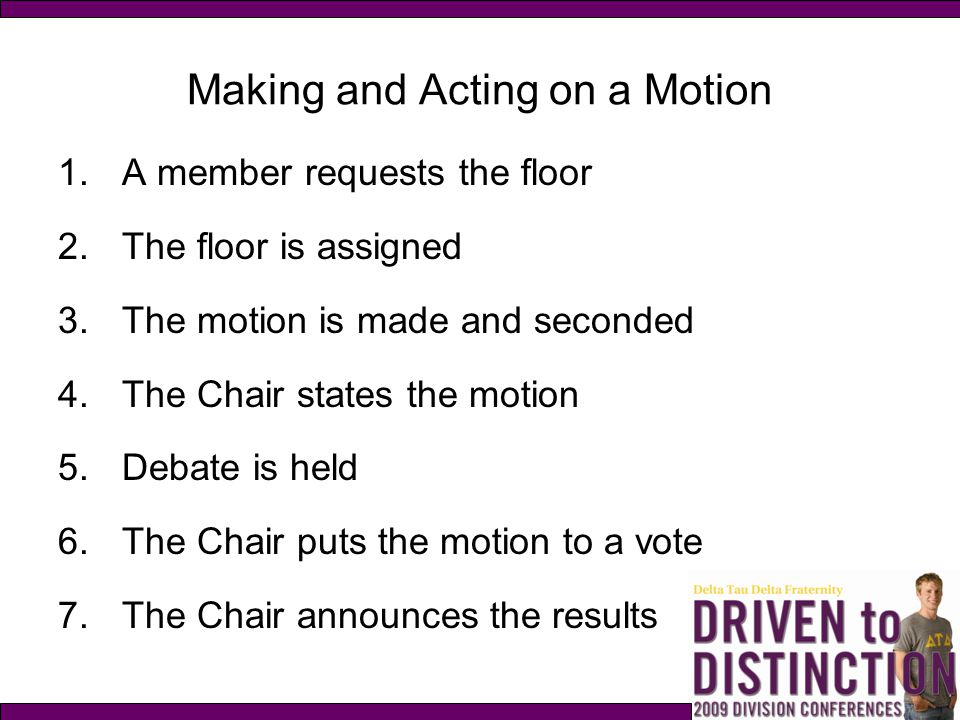 Making and Acting on a Motion