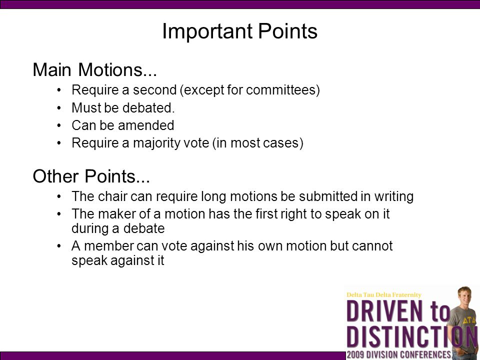 Important Points Main Motions... Other Points...