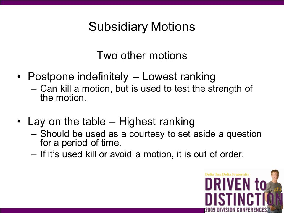 Subsidiary Motions Two other motions