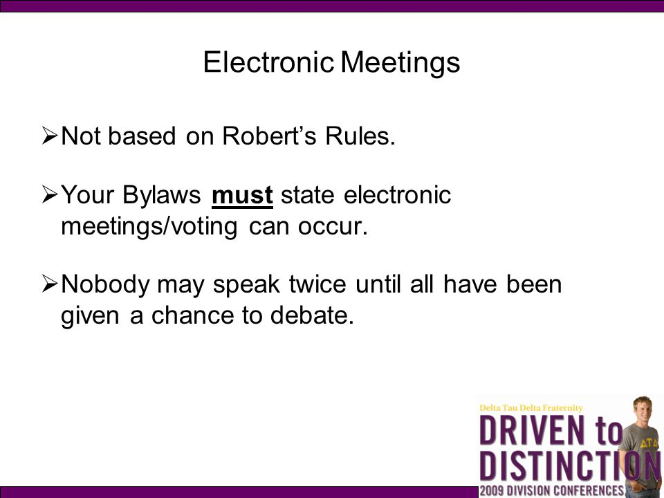 Electronic Meetings Not based on Robert's Rules.
