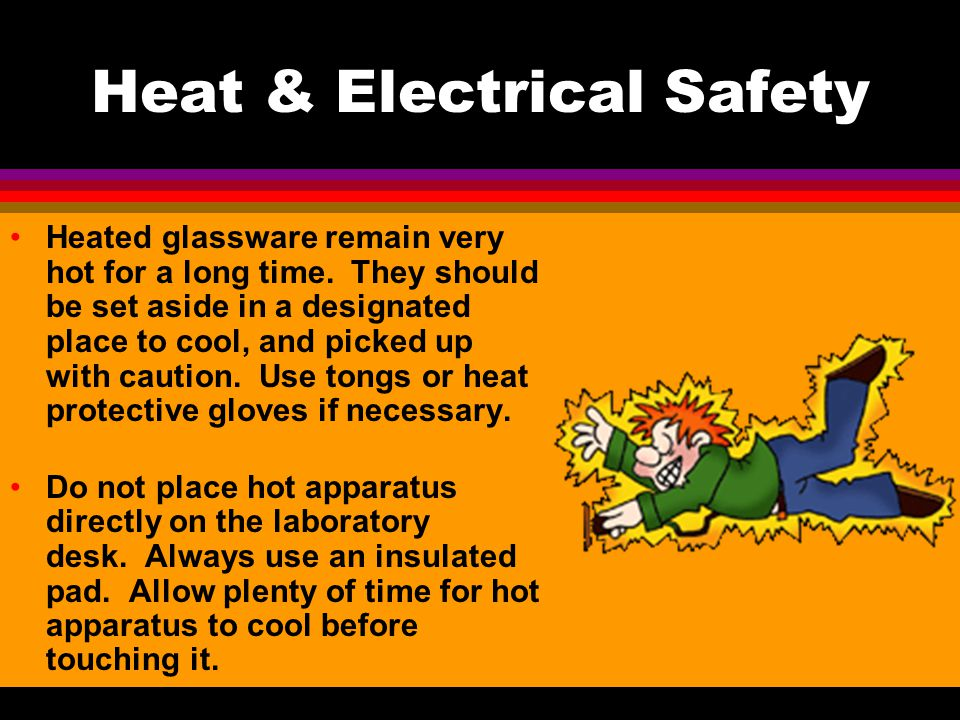 Heat & Electrical Safety