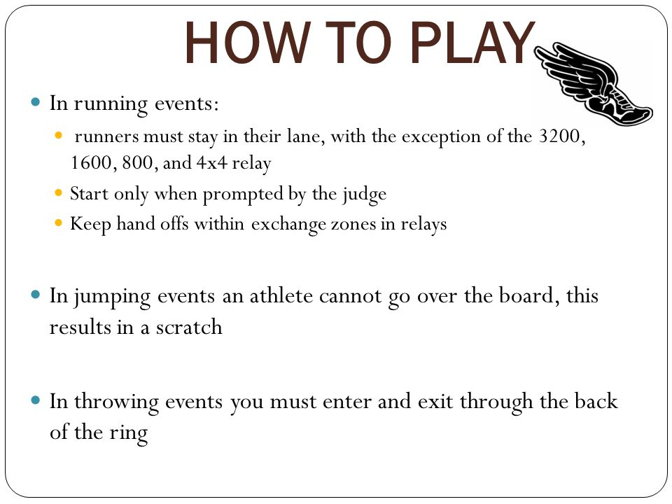 HOW TO PLAY In running events: