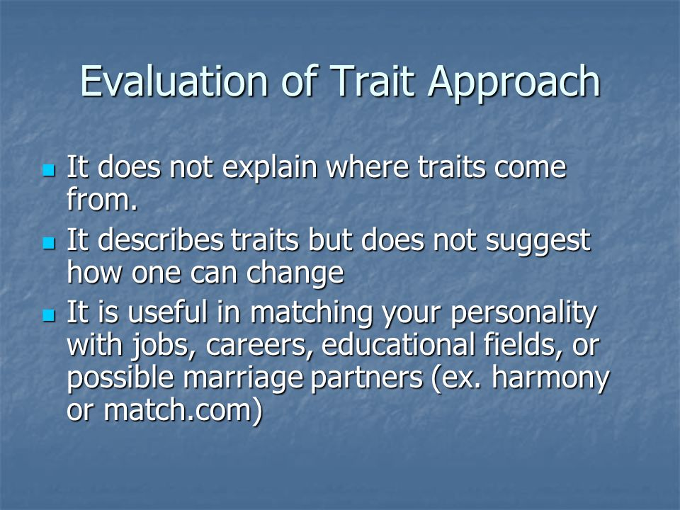 Evaluation of Trait Approach