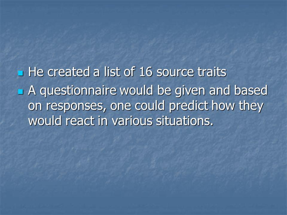 He created a list of 16 source traits
