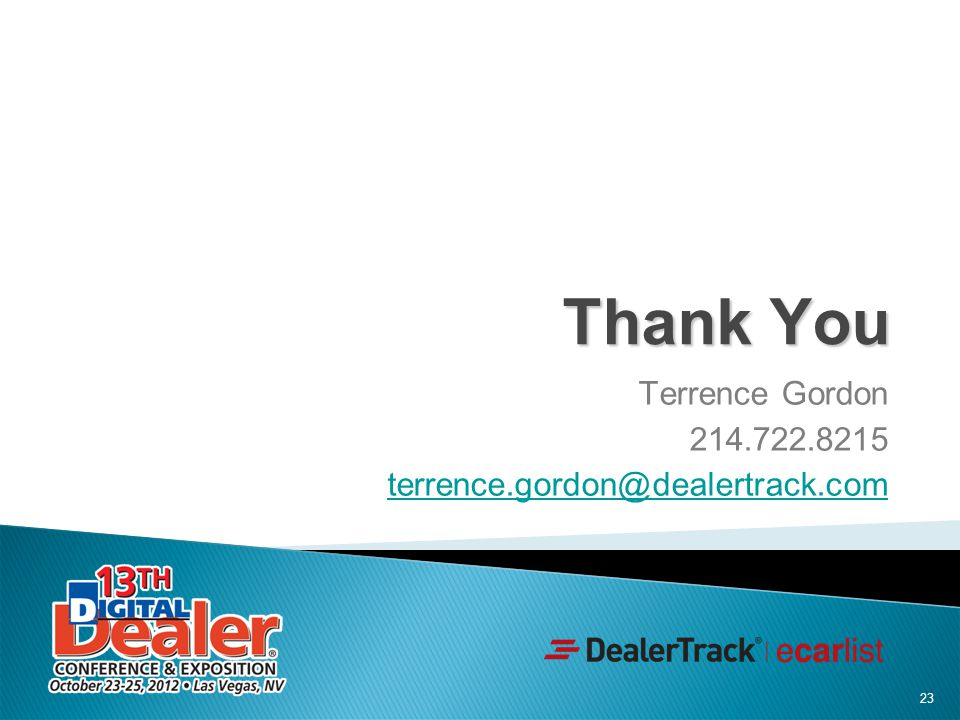 Thank You Terrence Gordon 214.722.8215 terrence.gordon@dealertrack.com