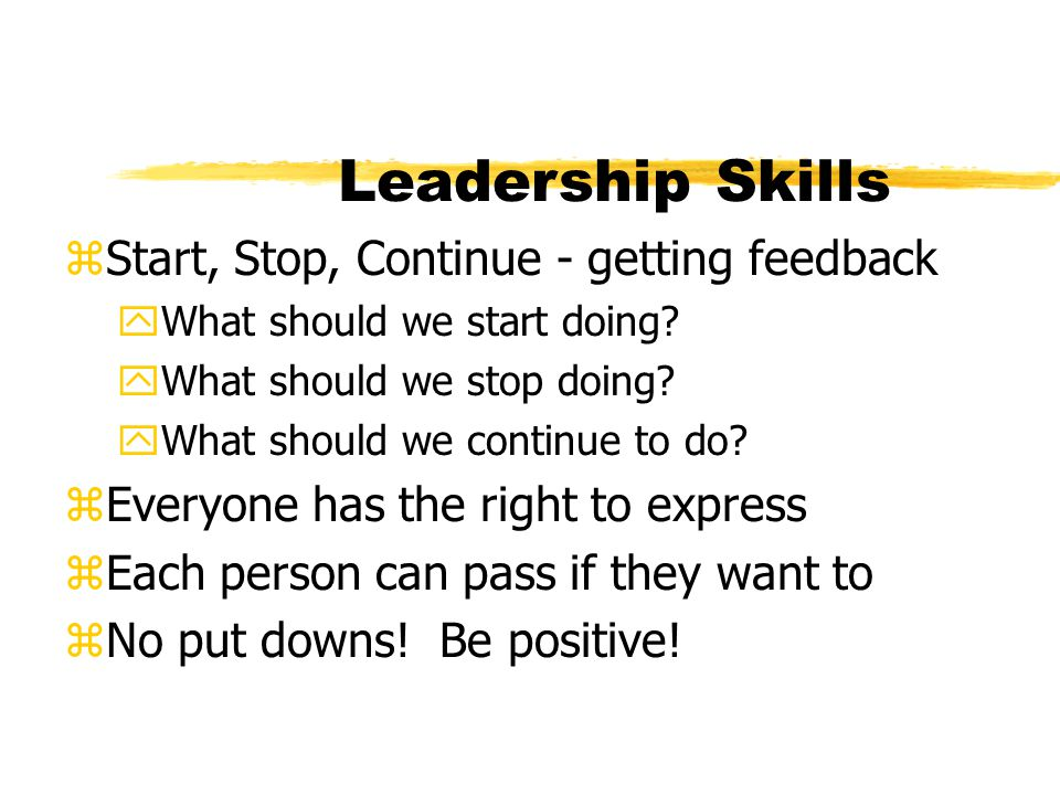 Leadership Skills Start, Stop, Continue - getting feedback