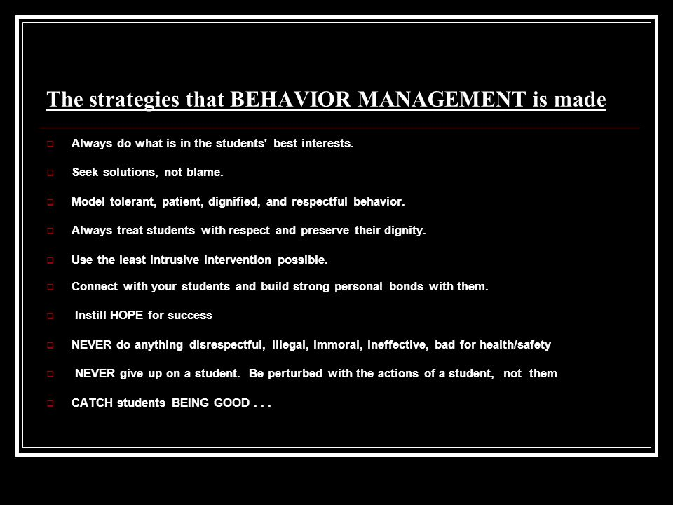 The strategies that BEHAVIOR MANAGEMENT is made