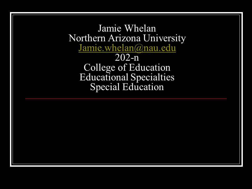 Jamie Whelan Northern Arizona University Jamie. whelan@nau
