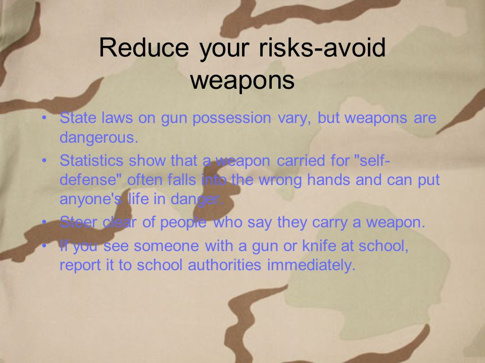 Reduce your risks-avoid weapons