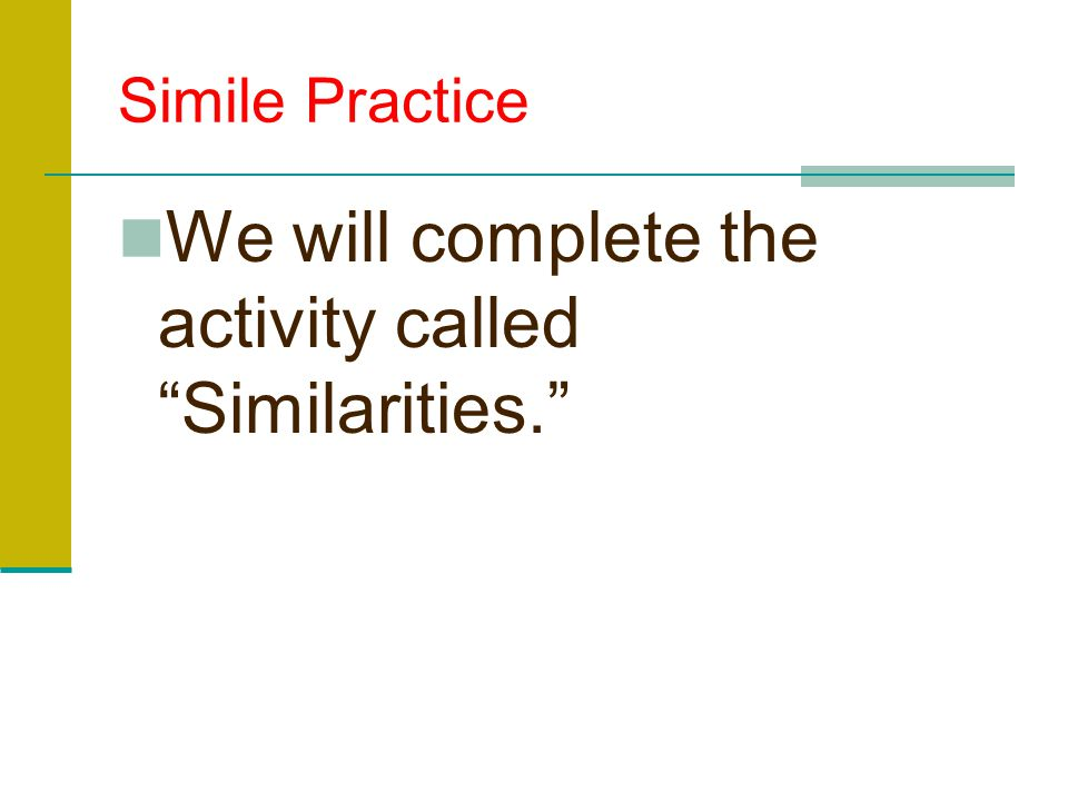 We will complete the activity called Similarities.