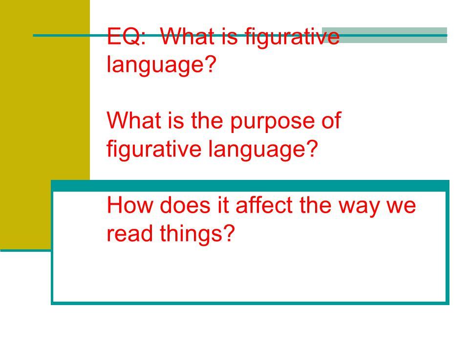 EQ: What is figurative language