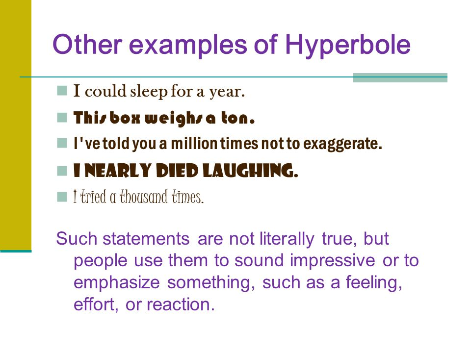 Other examples of Hyperbole