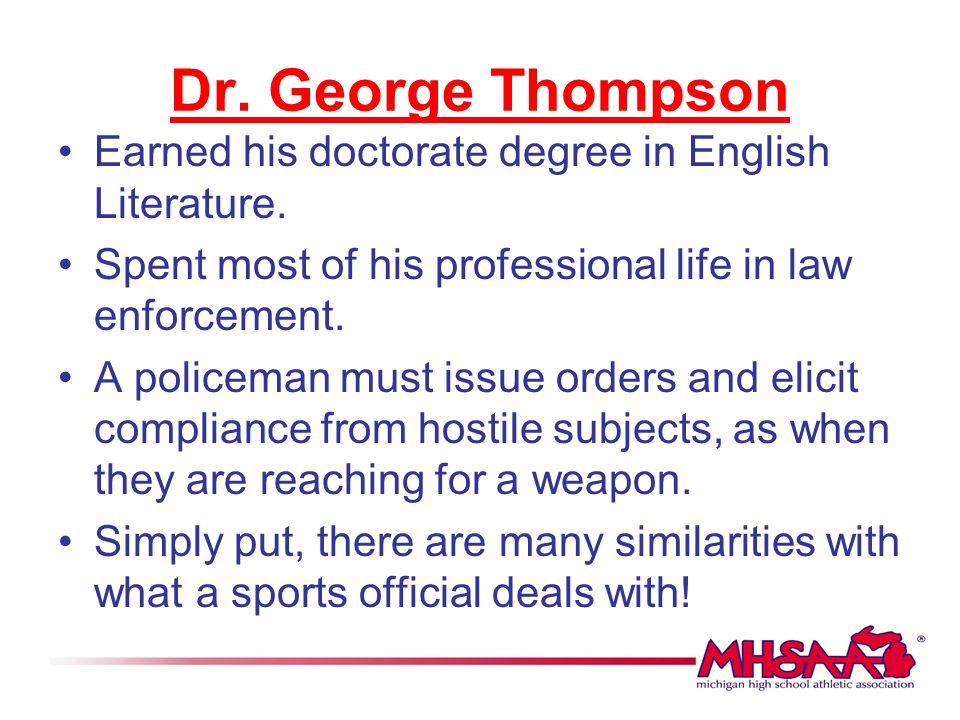 Dr. George Thompson Earned his doctorate degree in English Literature.