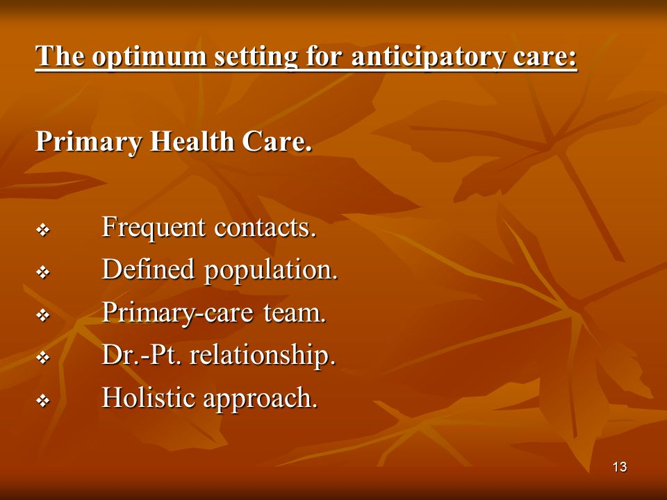 The optimum setting for anticipatory care: