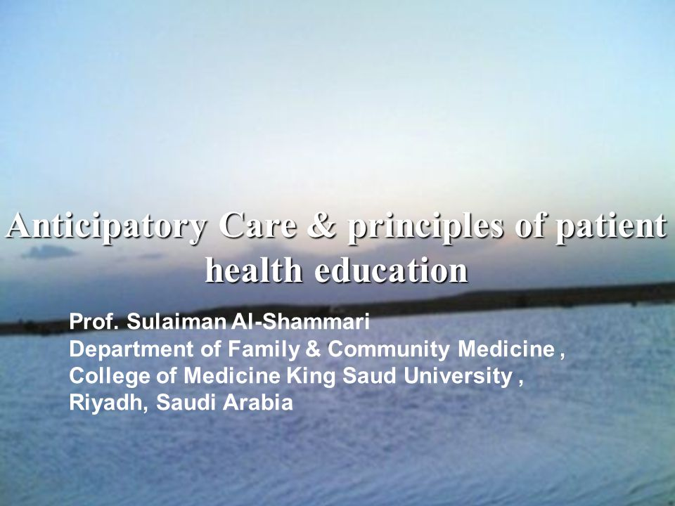 Anticipatory Care & principles of patient health education