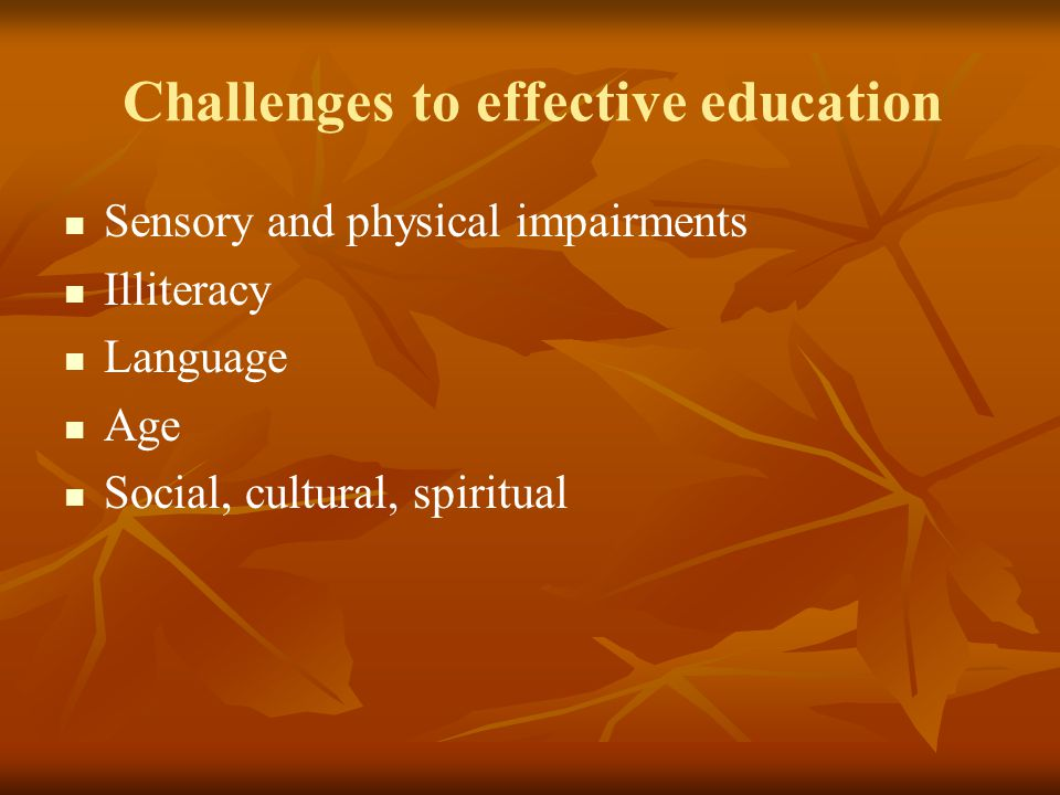 Challenges to effective education