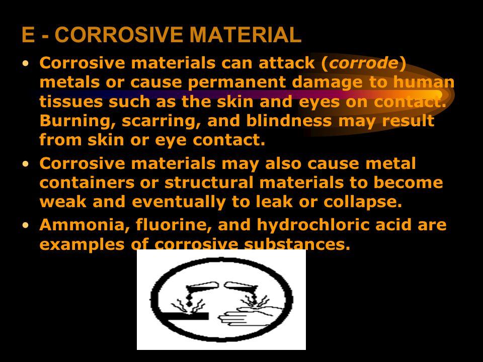 E - CORROSIVE MATERIAL