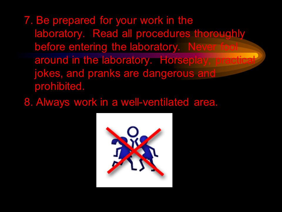 8. Always work in a well-ventilated area.
