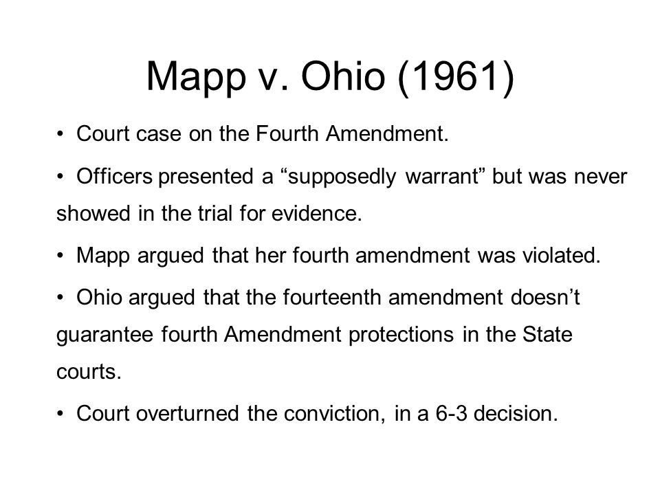 Mapp v. Ohio (1961) Court case on the Fourth Amendment.