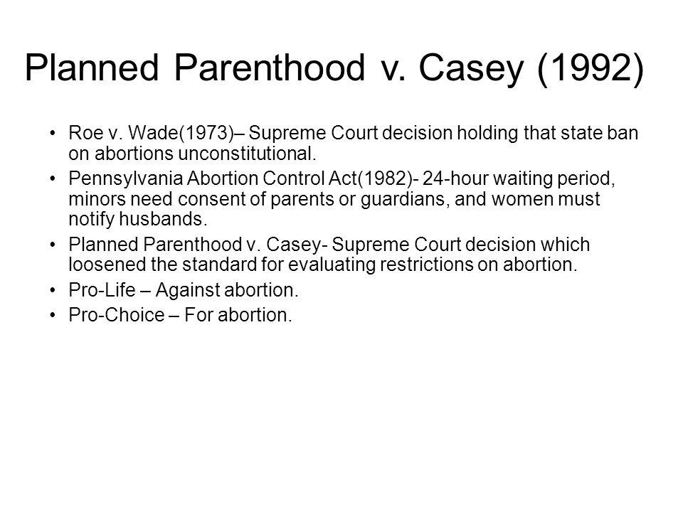 Planned Parenthood v. Casey (1992)