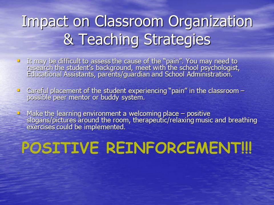 Impact on Classroom Organization & Teaching Strategies