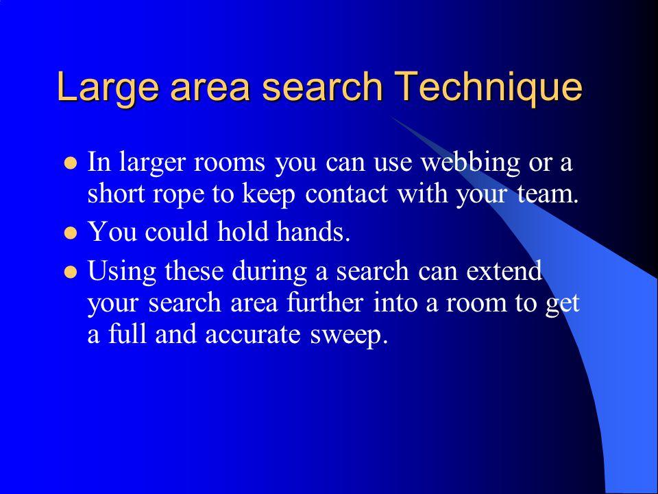 Large area search Technique