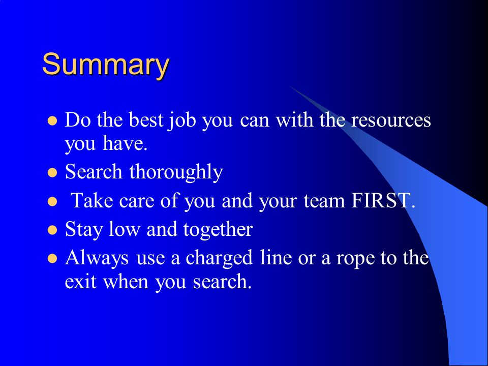 Summary Do the best job you can with the resources you have.