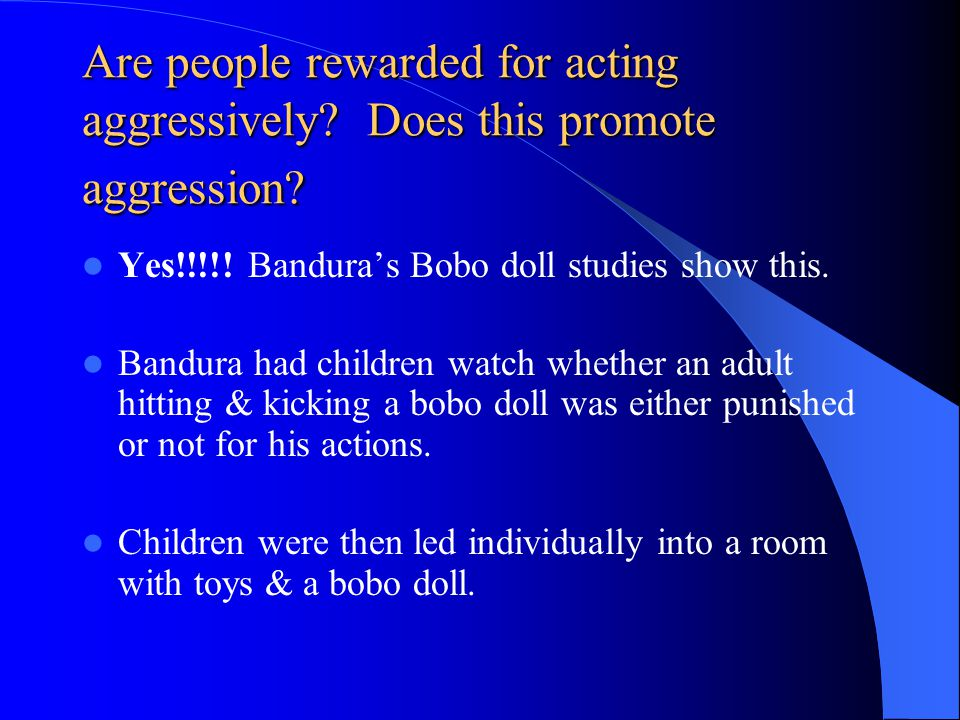 Are people rewarded for acting aggressively