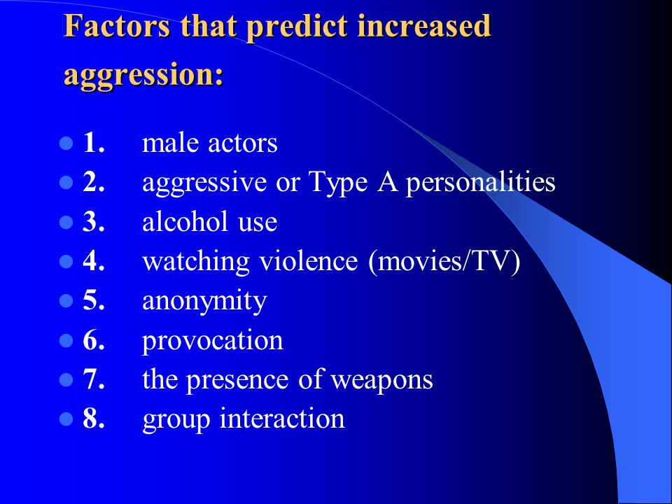 Factors that predict increased aggression: