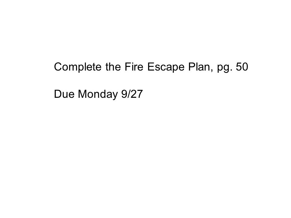 Complete the Fire Escape Plan, pg. 50