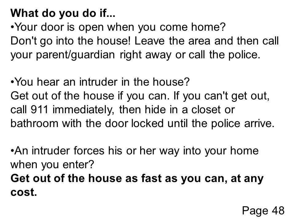 What do you do if... Your door is open when you come home