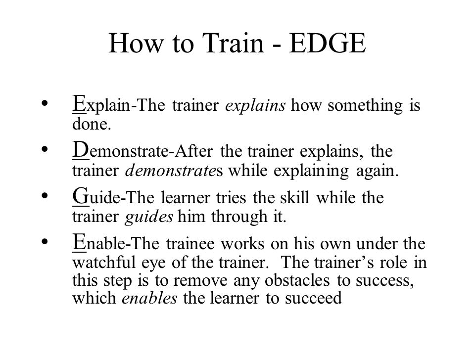 How to Train - EDGE Explain-The trainer explains how something is done.