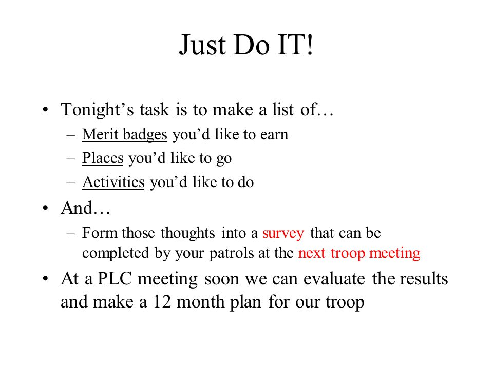 Just Do IT! Tonight's task is to make a list of… And…