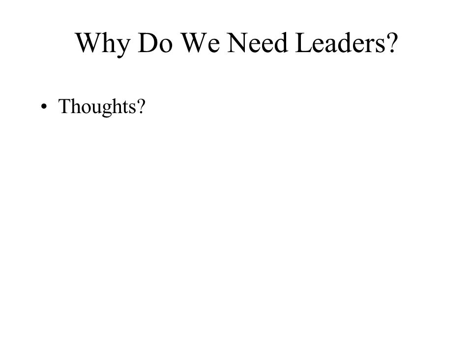 Why Do We Need Leaders Thoughts