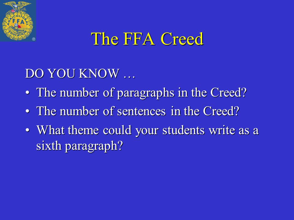 The FFA Creed DO YOU KNOW … The number of paragraphs in the Creed