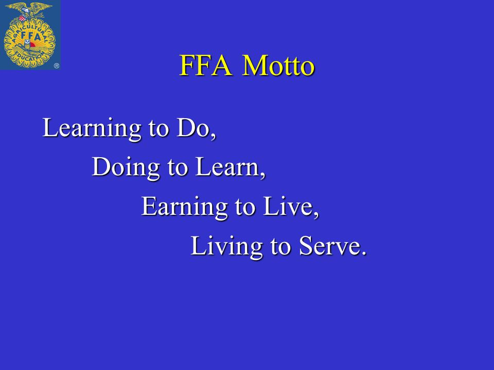 FFA Motto Learning to Do, Doing to Learn, Earning to Live,