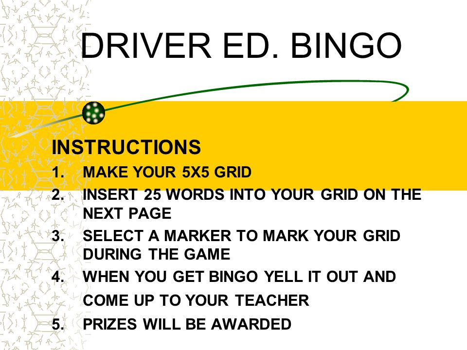 DRIVER ED. BINGO INSTRUCTIONS 1. MAKE YOUR 5X5 GRID