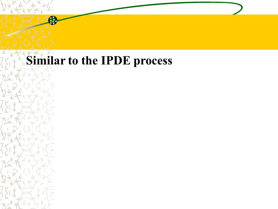 Similar to the IPDE process