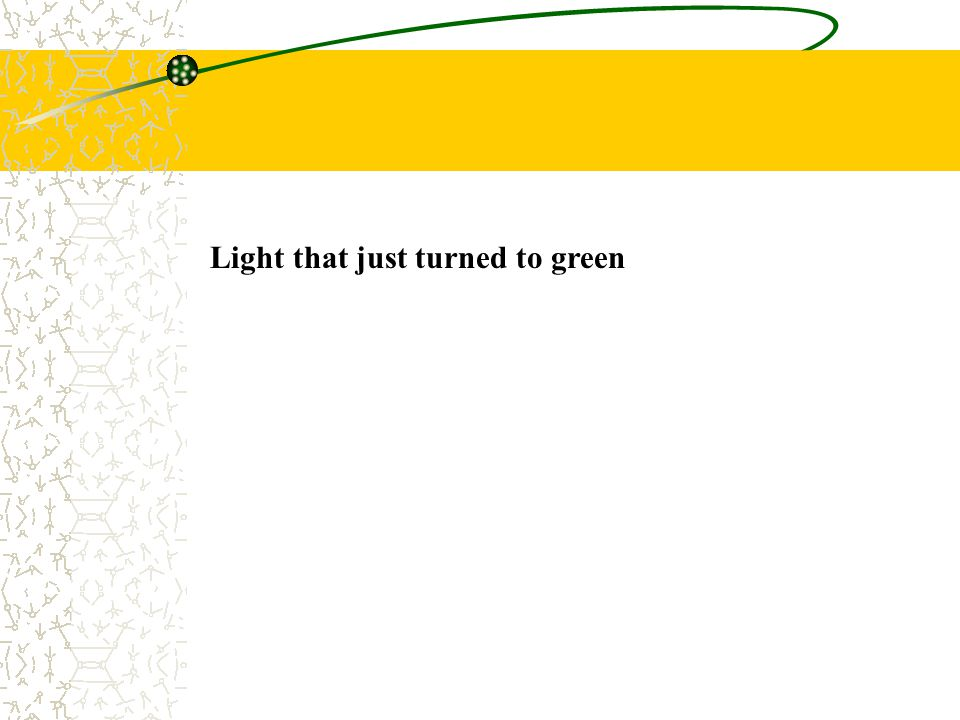 Light that just turned to green