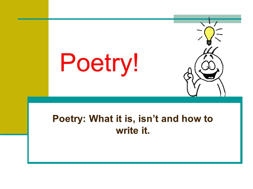 Poetry: What it is, isn't and how to write it.