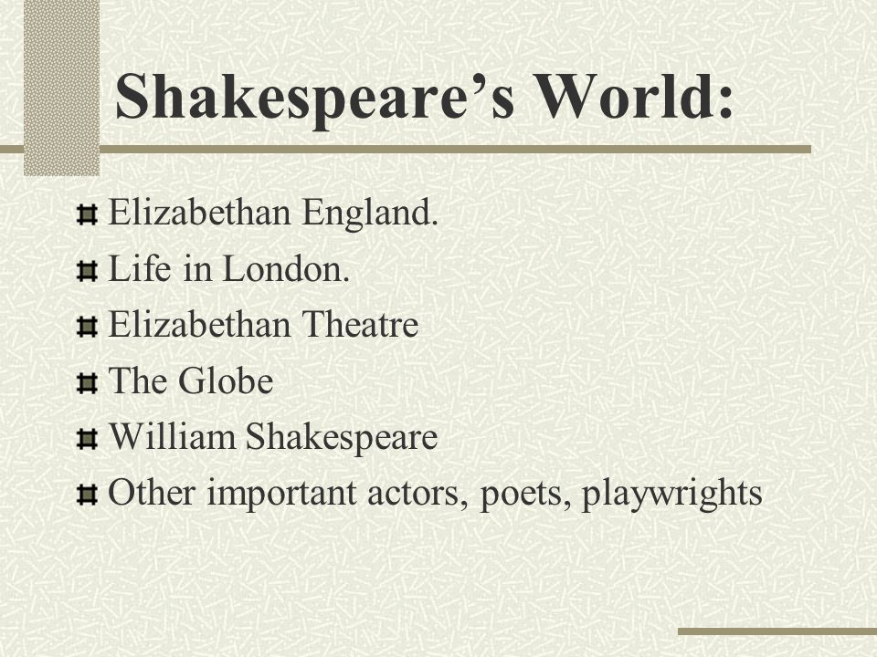 Shakespeare's World: Elizabethan England. Life in London.