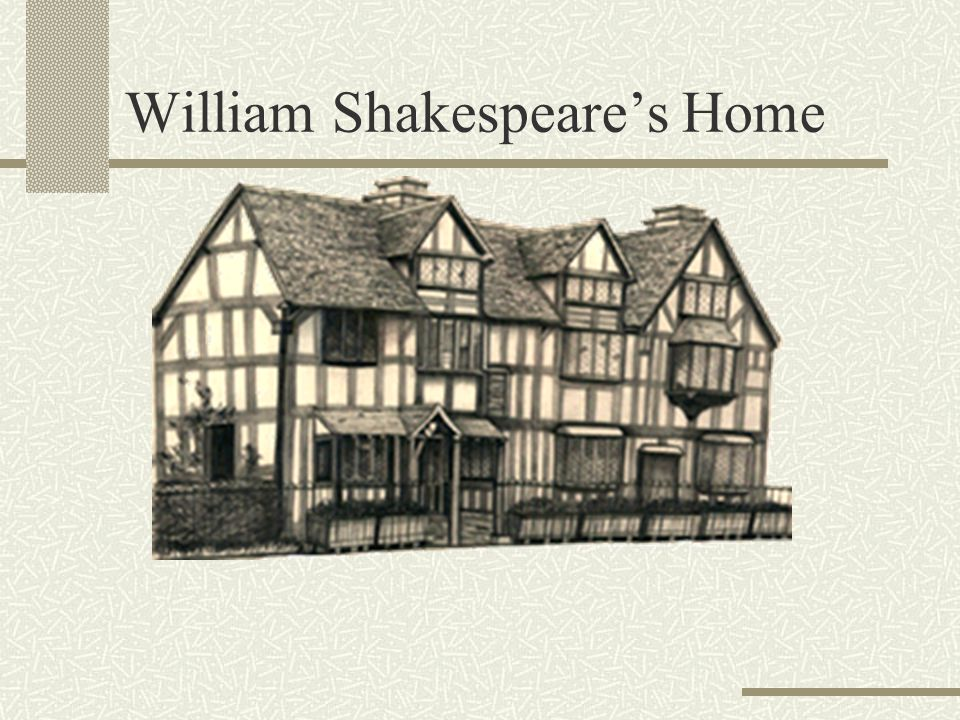 William Shakespeare's Home
