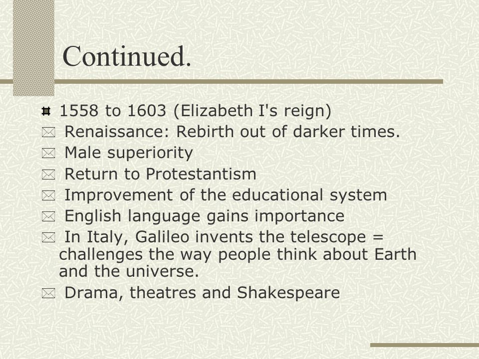 Continued. 1558 to 1603 (Elizabeth I s reign)