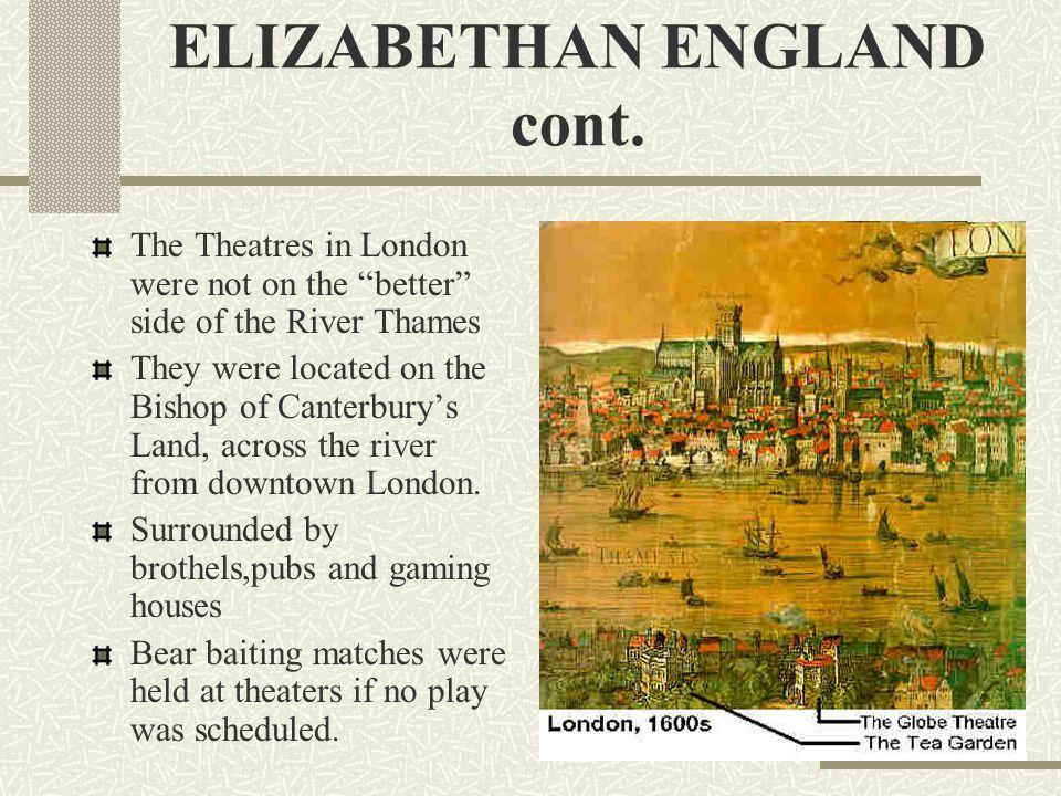 ELIZABETHAN ENGLAND cont.