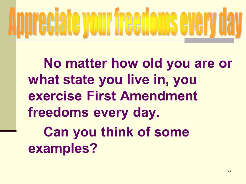 Appreciate your freedoms every day
